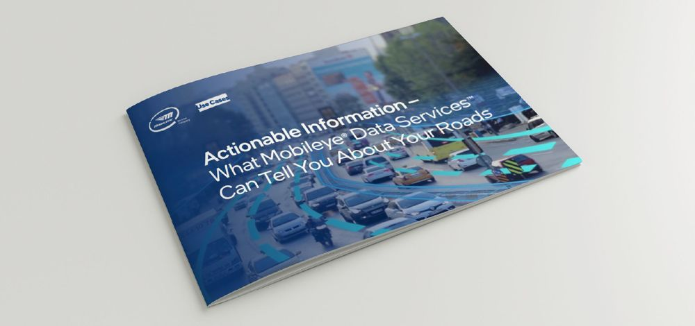 Actionable Information – What Mobileye Data Services Can Tell You About Your Roads