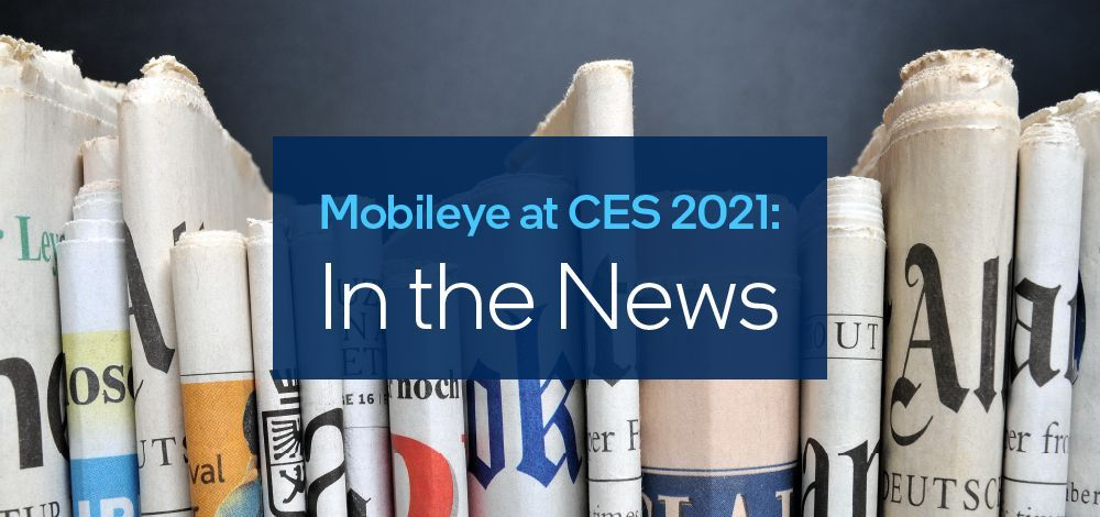 Mobileye in the news from CES 2021